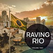 Raving Rio, Vol. 2 (Finest In Modern Underground Tech House & Techno) von Various Artists