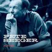 Joe Hill (Outtake from Smithsonian Acetate 488) by Pete Seeger