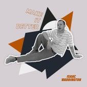 Make It Better by Isaac Waddington