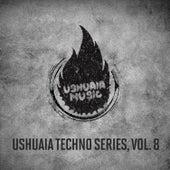 Ushuaia Techno Series, Vol. 8 von Various