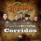 Nuestra Historia Nuestros Corridos (En Vivo) by Los Nuevos Rebeldes