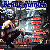 Blade Runner - The Complete Fantasy Playlist by Various Artists
