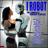 I Robot - The Complete Fantasy Playlist de Various Artists