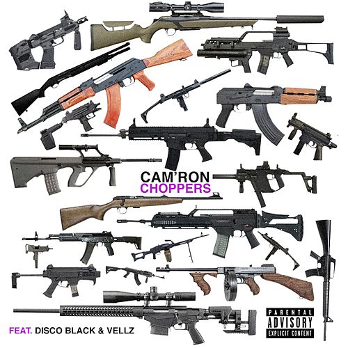 Choppers (feat. Disco Black & Vellz) by Cam'ron