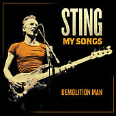 Demolition Man (My Songs Version) by Sting