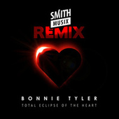 Total Eclipse of the Heart (Re-Recorded) [Smithmusix Remix] de Bonnie Tyler