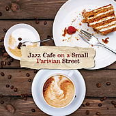 Jazz Cafe on a Small Parisian Street: 2019 Background Instrumental Jazz for Dessert & Coffee with Friends von Acoustic Hits