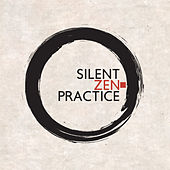 Silent Zen Practice: Music for Deep Meditation, Yoga Exercises, Massae, Spa and Relaxation de Zen Meditation and Natural White Noise and New Age Deep Massage