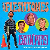 Layin' Pipe by The Fleshtones