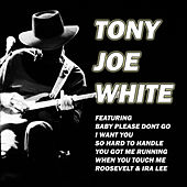 Baby Please Don't Go (Live) de Tony Joe White