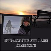 Here Comes the Rain Again von Sarah Smith