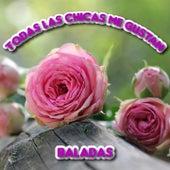 Todas las Chicas Me Gustan (Baladas) von Various Artists