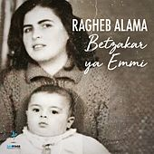 Betzakar Ya Emmi (Remake Version) by Ragheb Alama