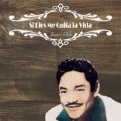 Si Dios Me Quita la Vida by Javier Solis