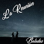 La Reunión (Baladas) von Various Artists
