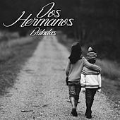 Dos Hermanos (Baladas) by Various Artists
