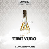 A Little Bird Told Me de Timi Yuro