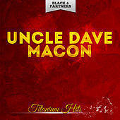 Titanium Hits by Uncle Dave Macon