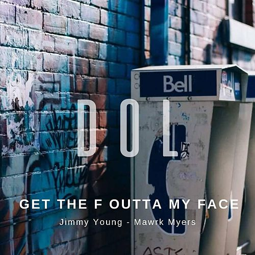 Get tha F outta my Face von Jimmy Young