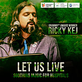 Let Us Live - Soothing Music for Hospitals by Ricky Kej