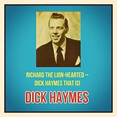 Richard the Lion-Hearted - Dick Haymes That Is! de Dick Haymes