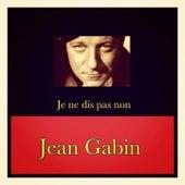 Je ne dis pas non by Jean Gabin