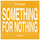 Something For Nothing de Otto Knows