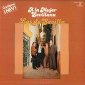 A la Mujer Sevillana (Remasterizado) by Los De Sevilla