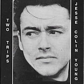 Two Trips by Jesse Colin Young
