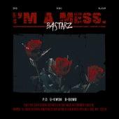 I'm a mess. von Block B BASTARZ