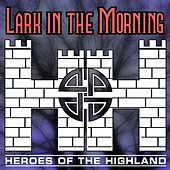 Lark in the Morning by Heroes of the Highland