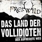 Das Land der Vollidioten von Frei.Wild