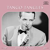 Tango Tangles by Jimmy Dorsey