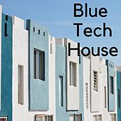 Blue Tech House von Various Artists