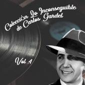 Colección Lo Inconseguible de Carlos Gardel, Vol. 4 by Carlos Gardel