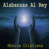 Alabanzas al Rey de Various Artists