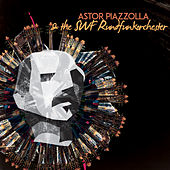 Astor Piazzolla & The SWF Rundfunkorchester by Astor Piazzolla