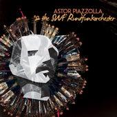 Astor Piazzolla & The SWF Rundfunkorchester von Astor Piazzolla