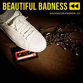 Walking On A Mirror de Beautiful Badness