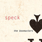 Speck by The Boxmasters