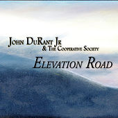 Elevation Road by John Durant Jr