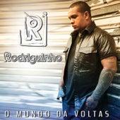 O Mundo Dá Voltas by Rodriguinho