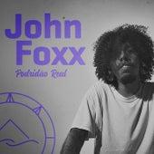 Podridão Real de John Foxx