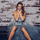 Chasin' Me de Caroline Jones