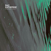 Katherine (Piano Edit) by RAC