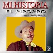 Mi Historia: Con Mariachi Y Norteño by El Piporro