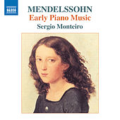 Felix Mendelssohn: Early Piano Music von Sergio Monteiro