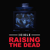 Raising The Dead by Icicle