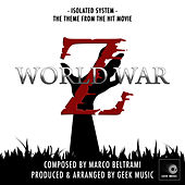 World War Z - Isolated System - Theme Song by Geek Music
