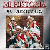 Mi Historia de Mi Banda El Mexicano